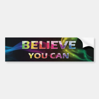 3 Word Quote~Believe You Can~Motivational  Bumper  Bumper Sticker