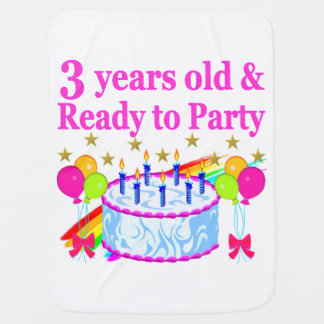 3 YEARS OLD AND READY TO PARTY BIRTHDAY GIRL BABY BLANKETS