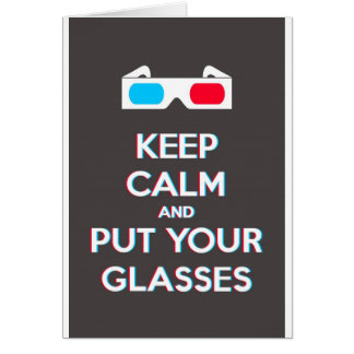 3D Keep Calm And Put You Glasses On Card