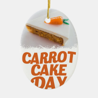 3rd February - Carrot Cake Day - Appreciation Day Ceramic Oval Ornament