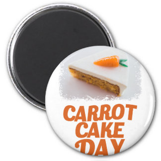3rd February - Carrot Cake Day - Appreciation Day Magnet