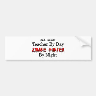 3rd Grade Teacher Zombie Hunter Bumper Stickers