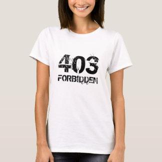 403 FORBIDDEN T-Shirt