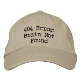 404 Error: Brain Not Found Embroidered Hat