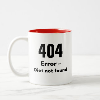 404 Error - Diet Not Found mug