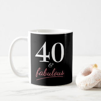40 and Fabulous Birthday Gift Coffee Mug