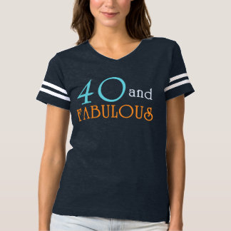 40 and FABULOUS Birthday TEE