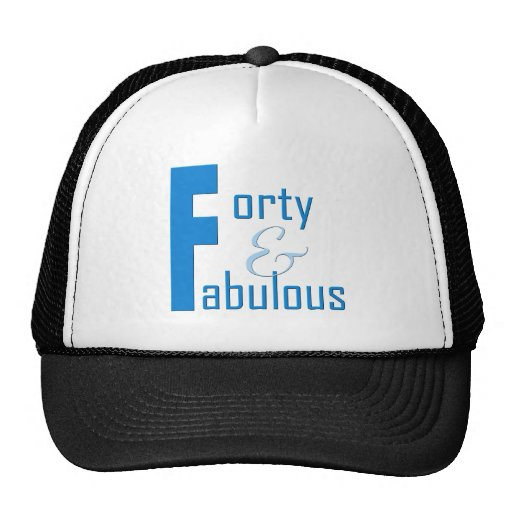 40 and Fabulous Hats