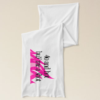 40 and hot buy me a shot Birthday scarf for women