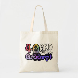 40 And Still Groovy Tote Bag