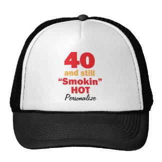 40 and Still Smokin Hot Hat Trucker Hat