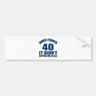 40 Birthday Designs Bumper Sticker