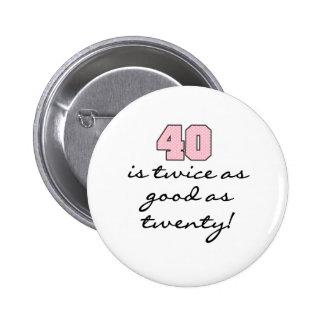 40 deux fois meilleur que 20 pin's
