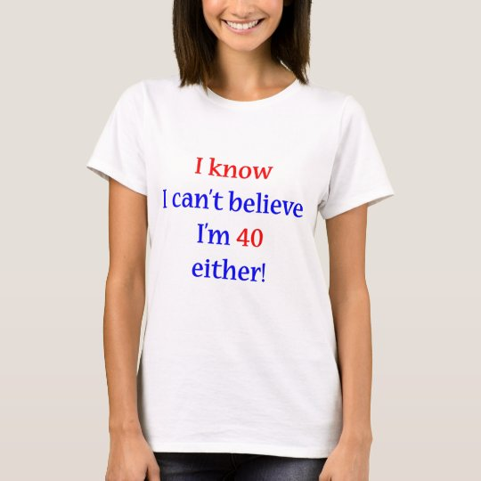 40 Either T-Shirt