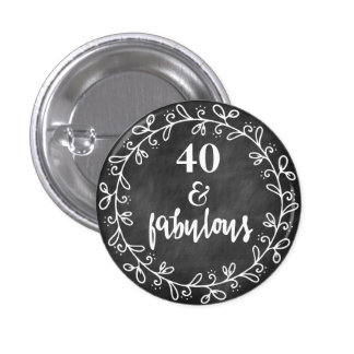 40 & Fabulous - 40th Birthday Custom Button