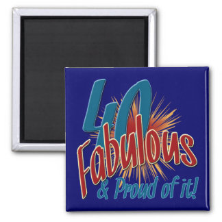 40 Fabulous and Proud of it Magnet