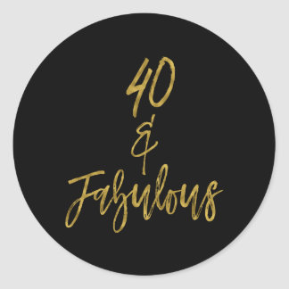 40 & Fabulous | Forty and Fabulous Classic Round Sticker