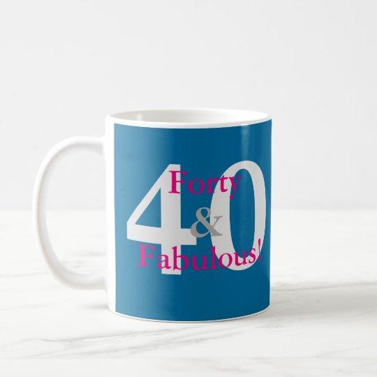40 & Fabulous! Fun Custom Birthday Blue & Hot Pink Coffee Mug