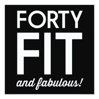 """40 Fit and Fabulous! 5.25"""" Square Invitation Card"""