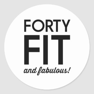 40 Fit and Fabulous! Classic Round Sticker