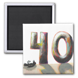 40 Fortieth 40th Birthday painting dead bird art Square Magnet