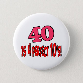 40 is 4 perfect 10s (PINK) 2 Inch Round Button