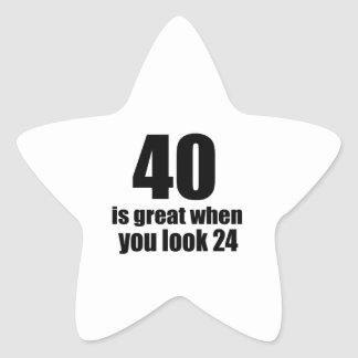 40 Is Great When You Look Birthday Star Sticker