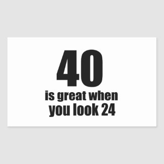 40 Is Great When You Look Birthday Sticker