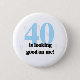 40 is Looking Good on Me 2 Inch Round Button