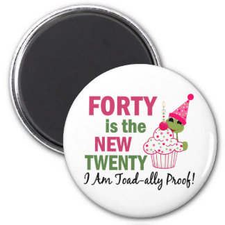 40 Is New 20 I Am Toad-ally Proof 2 Inch Round Magnet