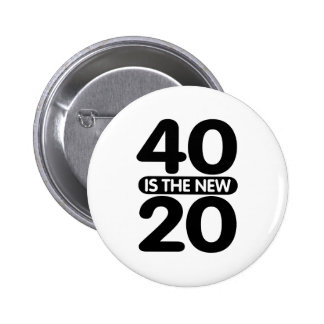 40 Is The New 20 2 Inch Round Button