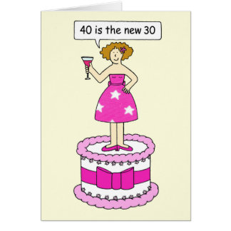 40 is the new 30 Lady s Birthday Card