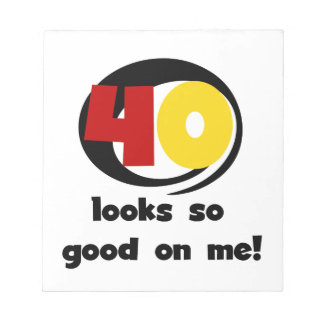 40 Looks So Good On Me T shirts and Gifts Notepads