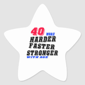 40 More Harder Faster Stronger With Age Star Sticker