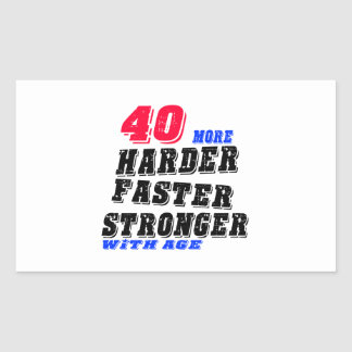 40 More Harder Faster Stronger With Age Sticker
