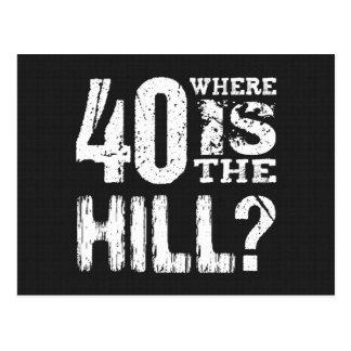 40 où est anniversaire drôle BL01 de colline le Carte Postale