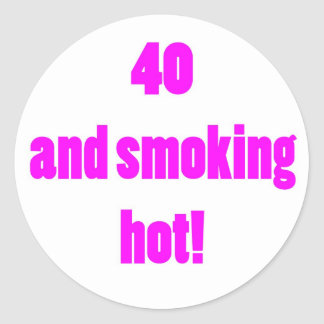 40 Smoking Hot Round Sticker