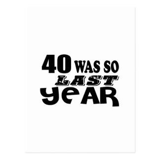 40 So Was So Last Year Birthday Designs Postcard