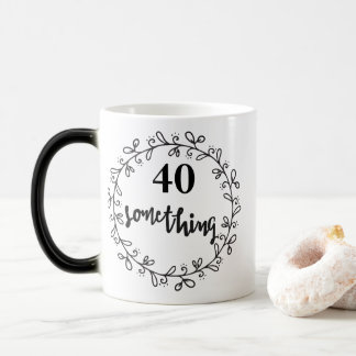 40 Something - Funny 40th Birthday & up Mug