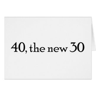 40, the new 30 card