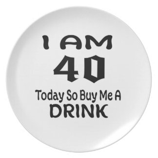 40 Today So Buy Me A Drink Plate