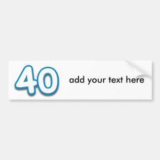 40 Year Birthday or Anniversary - Add Text Bumper Sticker