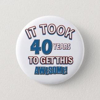 40 year old birthday designs 2 inch round button