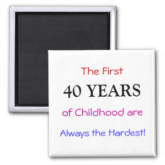 40 years quote Magnet