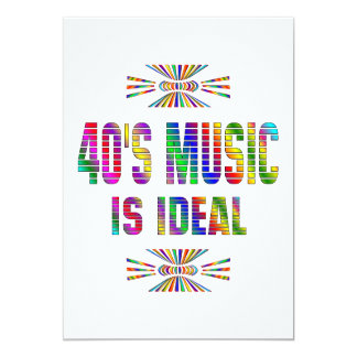 """40s Music is Ideal 5"""" X 7"""" Invitation Card"""