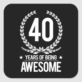 40th Birthday (40 Years Of Being Awesome) Square Sticker