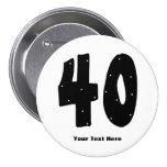 40th Birthday (customizable) 3 Inch Round Button