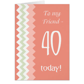 40th Birthday for Friend, Coral, Mint Chevrons Card