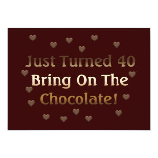 "40th Birthday Means Chocolate 5"" X 7"" Invitation Card"