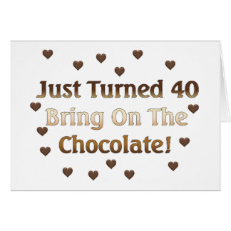 40th Birthday Means Chocolate Greeting Cards